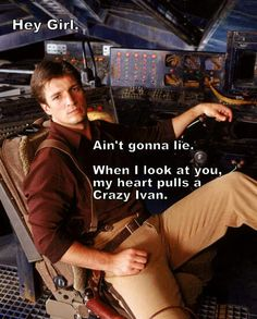 Nathan Fillion Hey girl. WAAAAAY better than that other guy (what's his name?).