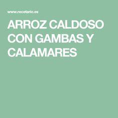 ARROZ CALDOSO CON GAMBAS Y CALAMARES