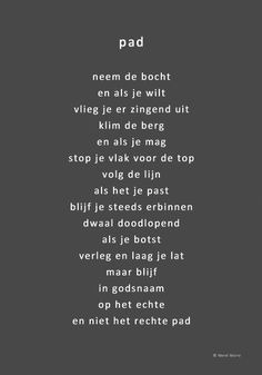 Bianca den Outer on, The Words, Cool Words, Words Quotes, Me Quotes, Sayings, Dutch Words, Poems Beautiful, Dutch Quotes, Inspirational Quotes
