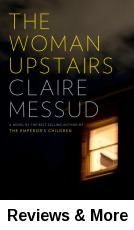 The woman upstairs : a novel / Claire Messud. Relegated to the status of schoolteacher and friendly neighbor after abandoning her dreams of becoming an artist, Nora advocates on behalf of a charismatic Lebanese student and is drawn into the child's family until his artist mother's careless ambition leads to a shattering betrayal.