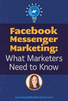 Facebook Messenger Marketing: What Marketers Need to Know featuring insights from Molly Pittman on the Social Media Marketing Podcast.