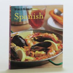One of my favorite discoveries at WorldMarket.com: World Market Spanish Cookbook