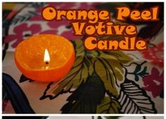 Create a votive candle from an orange peel and some olive oil. click the pic for the instructographic.