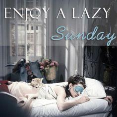 Enjoy a Lazy Sunday