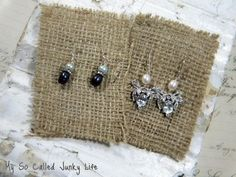 love the burlap earring cards! You could  add a small bow or button. @Sarah Elder