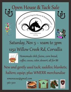 Western Montana Equine Rescue & Rehabilitation Inc. is hosting its fall Open House and Tack Sale on Saturday, November 5, 2016. They are pulling out their favorite chili recipes and looking forward to feeding some friends as well as sending them home with some new found treasures. Visit between 10 and 3. Call 961-3101 with questions or for directions.