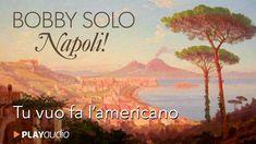Tu Vuo Fa L'Americano - Napoli - Le Canzoni Napoletane di Bobby Solo - P... Musica Pop, Itunes, Music Videos, Album, Songs, Beach, Youtube, Outdoor, Popular