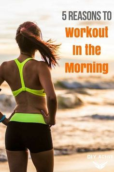 4d3114aa8f4 5 Reasons Why You Should Workout in the Morning
