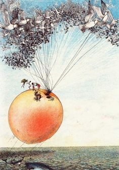 And that seagulls were the only way to travel. | 17 Magical Lessons Learned From Roald Dahl Books--James and the Giant Peach.