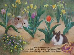 Oil painting titled Tulip Playground, 2015 art by Nancy Lee Moran USA, painted from her own reference photos, copyrighted 2015, springtime flowers of violas, tulips and daffodils with baby rabbits of Holland Lop & Dutch varieties #HollandLop #artlicensing #oilpainting #garden #tulips #rabbit