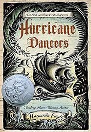 Hurricane Dancers - câștigătorul anului 2012 Clasele secundare Autor și ilustrator: Margarita Engle.