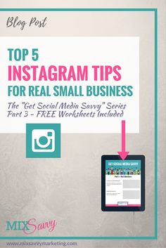 Ready to get your Instagram off the ground? Here are the Top 5 Instagram Tips for Small Businesses. Part 3 of the Get Social Media Savvy Series... Free Worksheets included!