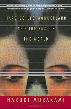 One of my favorite books and definite must-read! Hard-Boiled Wonderland and the End of the World by Haruki Murakami Good Books, Books To Read, My Books, Reading Books, Reading Time, Reading Lists, Haruki Murakami Books, Strand Bookstore, Japanese Literature