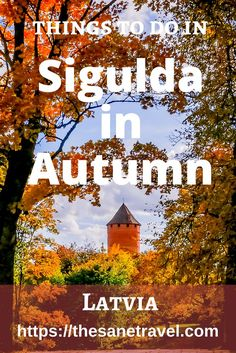 Sigulda is one of the most beautiful sights of Latvia and a popular day trip from Riga. It's especially impressive in autumn because the colourful foliage adds attractiveness to the gorgeous landscape.Here are my nine must dos for Autumn in Sigulda. #autumntravel #traveltips #Latvia #Europe https://thesanetravel.com/travels/latvia/day-trip-from-riga