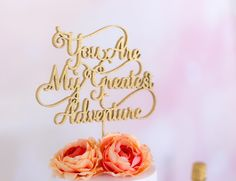 Wedding Cake Topper- You Are My Greatest Adventure- Fairy Tale Series- Disney Inspired-Up