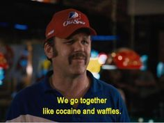 Talladega Nights .... reminding us of an awesome combination
