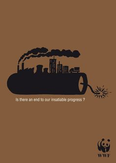 """""""Is there an end to our insatiable progress?"""" WWF poster of an industrial development bomb waiting to explode. Designer unknown."""