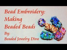 Bead Embroidery Tutorial - Making Beaded Beads - YouTube