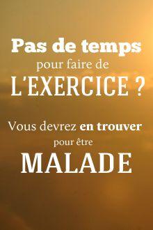 Pas de temps pour faire de l'exercice ? Vous devrez en trouver pour être malade. Retrouvez chaque jour de nouvelles citations de motivation sur www.topitude.fr