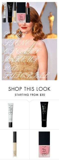 """""""EMMA STONE OSCARS MAKEUP 2017 TUTORIAL"""" by oroartye-1 on Polyvore featuring beauty and NARS Cosmetics"""