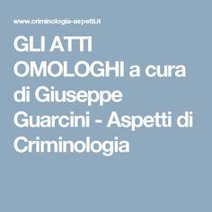 GLI ATTI OMOLOGHI a cura di Giuseppe Guarcini - Aspetti di Criminologia