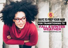Winter Natural Hair Care: Preparing your hair for the transition in the weather could be vital to the overall health of your hair. You will find that your regular hair care routine may not be as effective in the winter as it is in the warmer summer months.