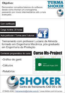 SHOKER CURSOS e TREINAMENTOS : Curso de MS Project - carga horária 20 horas.