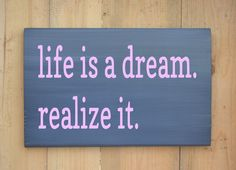 Life Is A Dream Realize It Custom Wood Sign Inspirational Mother Teresa Quote Teen Dorm Decor Girls Room Family Motivational Saying Wall Art