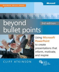 Beyond Bullet Points, 3rd Edition: Using Microsoft PowerPoint to Create Presentations That Inform, Motivate, and Inspire (3rd Edition) (Business Skills) by Cliff Atkinson http://www.amazon.com/dp/0735627355/ref=cm_sw_r_pi_dp_gAKZub1DPT8JK