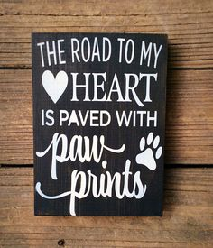 Dog Decor The Road to my Heart is Paved with Pawprints Dog A puppy, or Dog Crafts, Animal Crafts, Vinyl Crafts, Dog Signs, Wall Signs, Animal Signs, Diy Wood Signs, Dog Wallpaper, Cartoon Dog