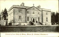 Convent of Our Lady of Mercy, Mount St. County Mayo, St Michael, Old Postcards, Our Lady, Notre Dame, Ireland, Louvre, School, Travel
