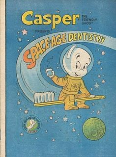 Casper the Friendly Ghost Presents Space-Age Dentistry, distributed by The American Dental Association Vintage Cartoon, Vintage Comics, Casper The Friendly Ghost, Dental Art, Space Books, Baby Boomer, Vintage Space, Teeth Care, Retro Wallpaper