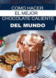 Cómo preparar el mejor chocolate caliente del mundo