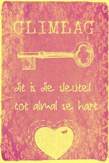 Afrikaanse Inspirerende Gedagtes & Wyshede: Glimlag dit is die sleutel tot almal se hart Jokes Quotes, Wise Quotes, Qoutes, Inspiring Quotes About Life, Inspirational Quotes, Market Day Ideas, Afrikaanse Quotes, Printable Quotes, My Land