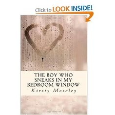 Kirsty Moseley The Boy Who Sneaks In My Bedroom Window On Pinterest Bedroom Windows The Boy