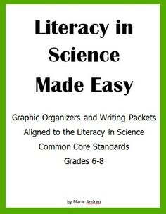 Literacy in Science Made Easy: makes incorporating the Literacy in Science Common Core stress-free!