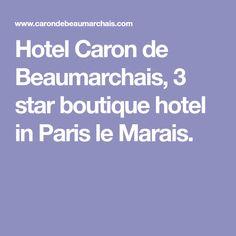 Hotel Caron de Beaumarchais, 3 star boutique hotel in Paris le Marais.
