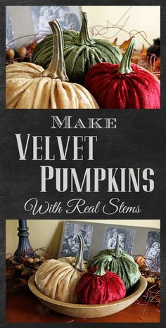 How to make velvet or fabric pumpkins for fall. This one is a quick and easy DIY craft project even I can make.