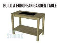 Free Plans to Build a Napa Style Inspired European Garden Table_Copy Potting Bench Plans, Potting Tables, Diy Garden Table, Garden Beds, Garden Benches, Small Wooden Desk, Napa Style, Front Garden Landscape, European Garden