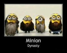 Minon dynasty!!! Love them!!!! Don't miss an episode. Duck dynasty is awesome.