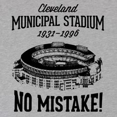 """Cleveland Municipal Stadium was called the """"Mistake by the Lake"""" Cleveland Stadium was no Mistake! This Cleveland Municipal Stadium T shirt rules! Cleveland Browns Football, Cleveland Indians Baseball, Baseball Park, Cleveland Rocks, Cleveland Ohio, Go Browns, Browns Fans, Cleveland Browns History, Brown Pride"""
