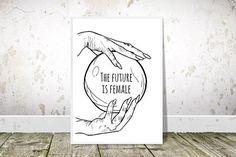 The Future is Female Print Printable Art Crystal Ball