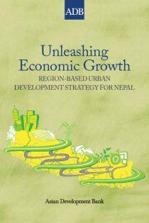 Unleashing economic growth : region-based urban development strategy for Nepal