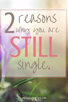 Ever wonder if singleness even has a point? Here are two possibilities of why God might want you single right now. There are reasons why you are single, I promise. :)