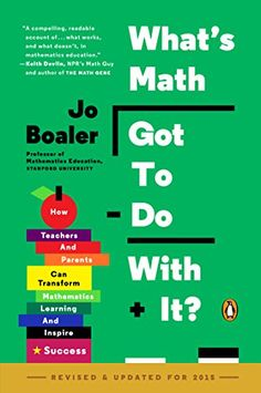 """""""A critical read for teachers and parents who want to improve children's mathematics learning!"""" What's Math Got to Do with It?: How Teachers and Parents Can Transform Mathematics Learning and Inspire Success"""