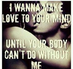 Seduce my mind...and you can have my body!