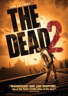 The Dead 2 (2013) -- Zombies take over India. A respectable sequel. Same feeling of hopeless desolation as the original & some noteworthy moments of tension.  Continued with the awesome zombies & effects, good plot & okay acting. Although there were fewer moments of idiotic behavior by the characters than the original, there was one gaping plot hole that bugged me. Still, worth watching.  GO Zombies!  Mina Tepes Rating:  3 Fangs.