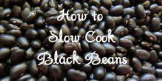 Black Beans slow cook Costa Rican style recipe: http://mytanfeet.com/recipes/slow-cook-black-beans/