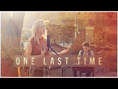 One Last Time - Ariana Grande - KHS & Anna Clendening Cover - YouTube