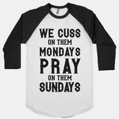 We Cuss On Them Mondays Pray On Them... | T-Shirts, Tank Tops, Sweatshirts and Hoodies | HUMAN